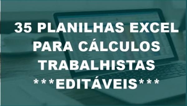 35 PLANILHAS CÁLCULOS TRABALHISTAS
