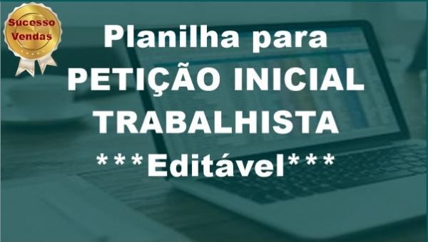 PLANILHA PETIÇÃO INICIAL TRABALHISTA