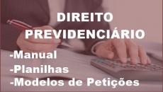 Direito Previdenciário (Manual, Petições e Planilhas)